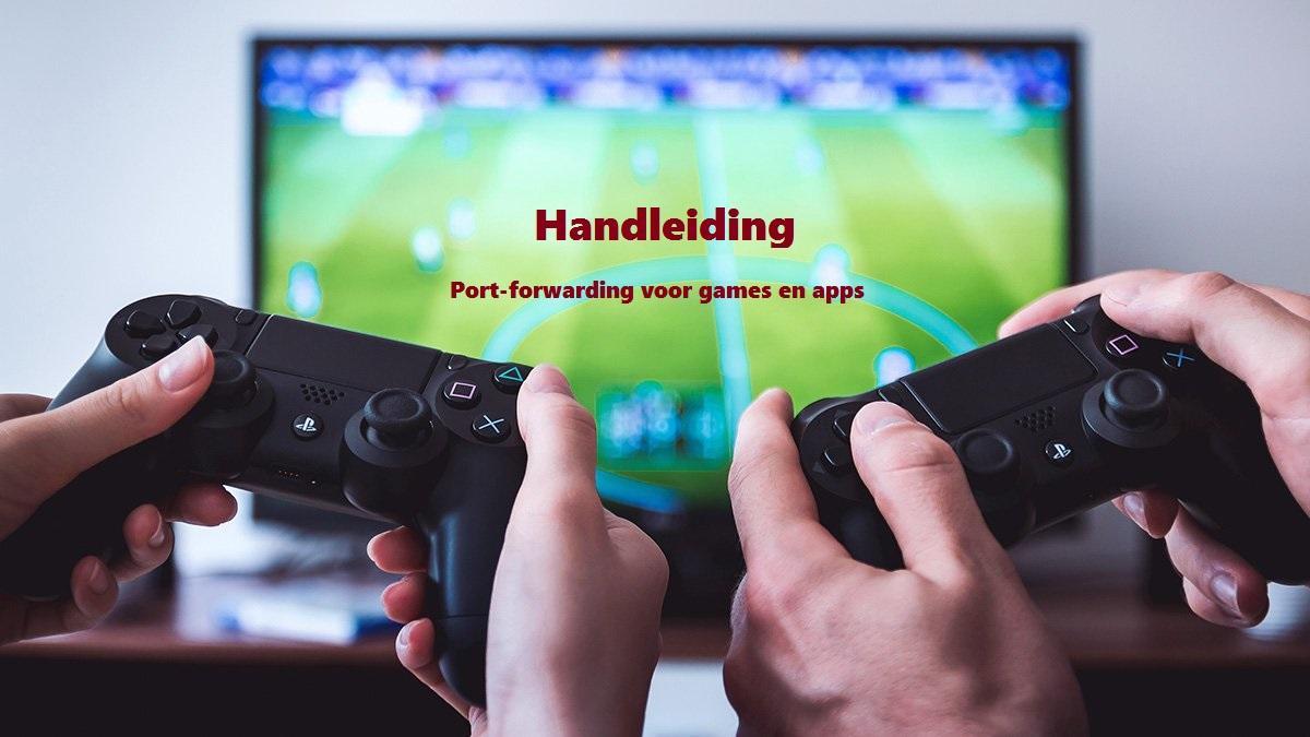Port-forwarding voor Games en Apps